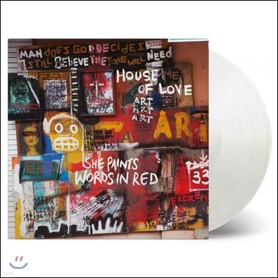 House Of Love (하우스 오브 러브) - She Paints Words In Red [화이트 컬러 LP]
