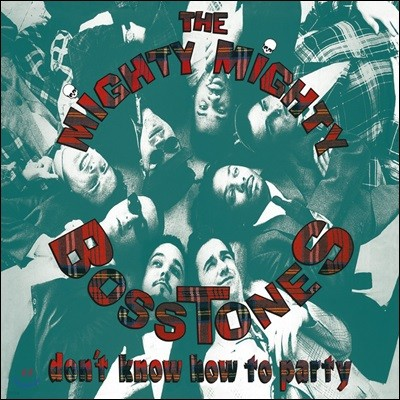 The Mighty Mighty Bosstones (마이티 마이티 보스톤즈) - Don't Know How To Party [LP]