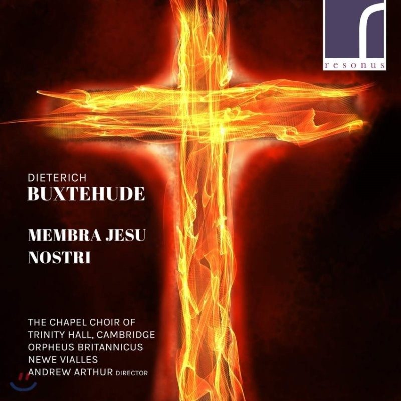 Andrew Arthur 디트리히 북스테후데: 우리 예수의 몸 (Dietrich Buxtehude: Membra Jesu nostri, BuxWV 75)