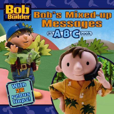 Bob's Mixed-Up Messages: An ABC Book