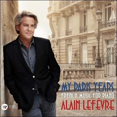 Alain Lefevre 알랭 르페브르 프랑스 작품 피아노 연주집 (My Paris Years - French Music For Piano)
