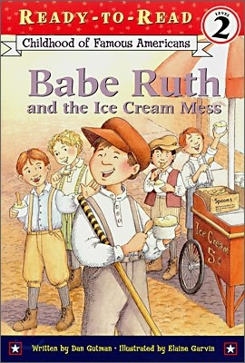 Ready-To-Read Level 2 : Babe Ruth and the Ice Cream Mess