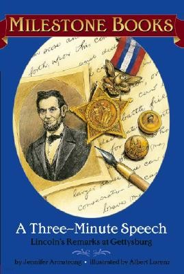 A Three-Minute Speech: Lincoln's Remarks at Gettysburg