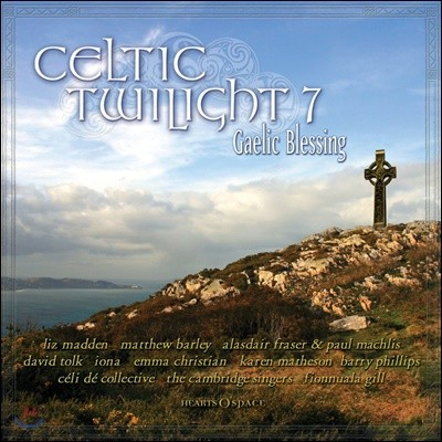 Hearts Of Space 레이블 컴필레이션 - 켈트 트와일라잇 7 (Celtic Twilight 7 Gaelic Blessing)