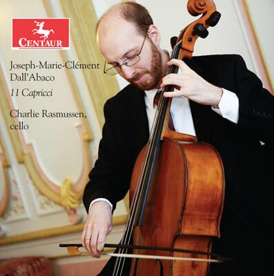 Charlie Rasmussen 클레멘트 달라바코: 무반주 첼로를 위한 11곡의 카프리스 (Joseph Marie Clement dall'Abaco: 11 Capricci)