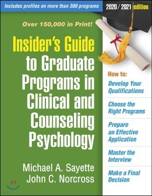 Insider's Guide to Graduate Programs in Clinical and Counseling Psychology 2020/2021