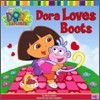 Dora the Explorer #6 : Dora Loves Boots