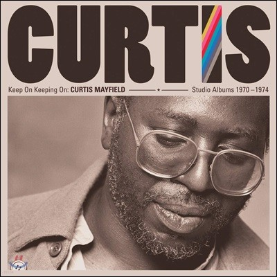 Curtis Mayfield (커티스 메이필드) - Keep On Keeping On: Curtis Mayfield Studio Albums 1970-1974 (Deluxe Edition)