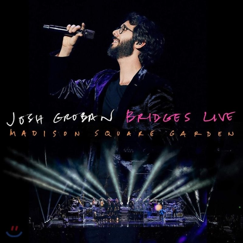 Josh Groban (조쉬 그로반) - Bridges Live: Madison Square Garden (Deluxe Edition)