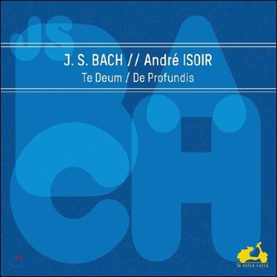 Andre Isoir 바흐: 테 데움, 11개의 합창 (Bach: Te Deum, De Profundis)