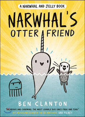 Narwhal and Jelly Book #4 : Narwhal's Otter Friend