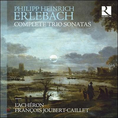Francois Joubert-Caillet 필립 하인리히 에를바흐: 트리오 소나타 전곡 (Erlebach: Complete Trio Sonatas)