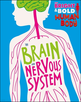 The Bright and Bold Human Body: The Brain and Nervous System