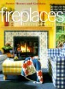 Better Homes and Gardens Fireplaces: Decorating and Planning Ideas