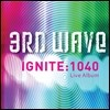 3rd Wave - Ignite : 1040 Live Album