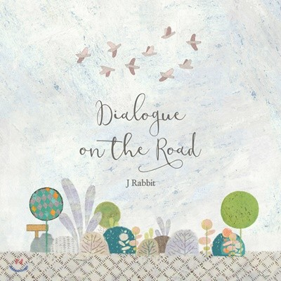 제이 레빗 (J Rabbit) - 4집 Dialogue on the Road