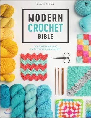 Modern Crochet Bible: Over 100 Techniques for Contemporary Crochet
