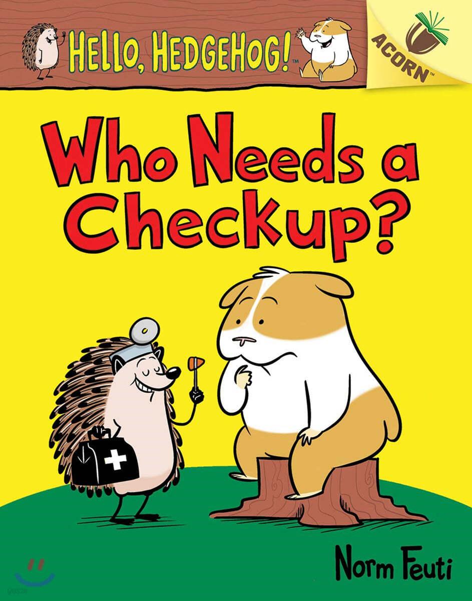 Hello, Hedgehog! #3: Who Needs a Check Up?