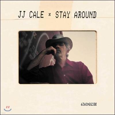 J.J. Cale (제이 제이 케일) - Stay Around