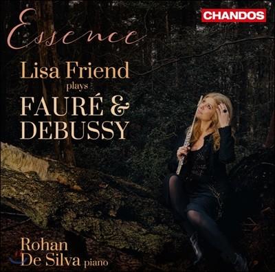 Lisa Friend 에센스 - 리사 프렌드가 연주하는 포레, 드뷔시 플룻 편곡집 (Essence - Plays Faure and Debussy with Flute)