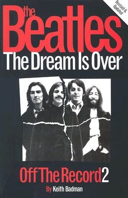 The Beatles Off the Record: The Dream Is Over