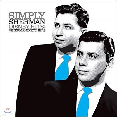 셔먼 브라더스의 디즈니 음악 모음집 (Simply Sherman: Disney Hits From The Sherman Brothers) [LP]
