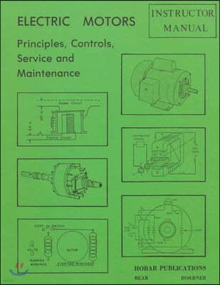 Electric Motors Principles, Controls, Service, & Maintenance Instructor's Guide