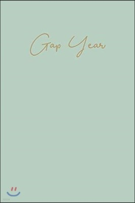 Gap Year: Lined Notebook for Planning, Researching and Journaling Your Life Between High School and College with Minimalist Cover Design in Soft Green