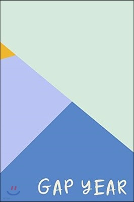 Gap Year: Lined Notebook for Planning, Researching and Journaling Your Life Between High School and College with Cute Geometric Cover Design in Blue