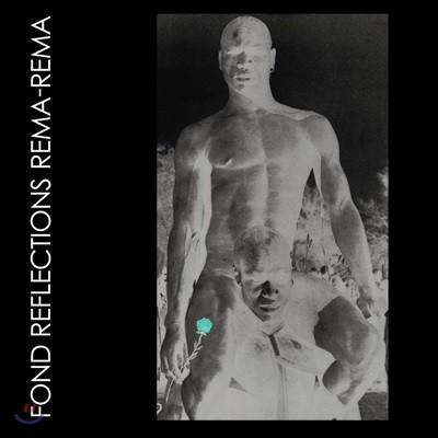 Rema-Rema - Fond Reflections [2LP]