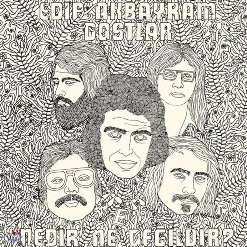 Edip Akbayram & Dostlar (에디프 아크바이람 & 도스틸라) - Nedir Ne Degildir?