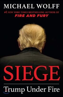 Siege : Trump Under Fire : Fire and Fury Sequel : 포위 : 화염과 분노 2편 : 도널드 트럼프의 백악관 뒷이야기