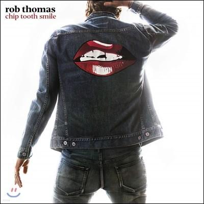 Rob Thomas (롭 토마스) - Chip Tooth Smile 4집