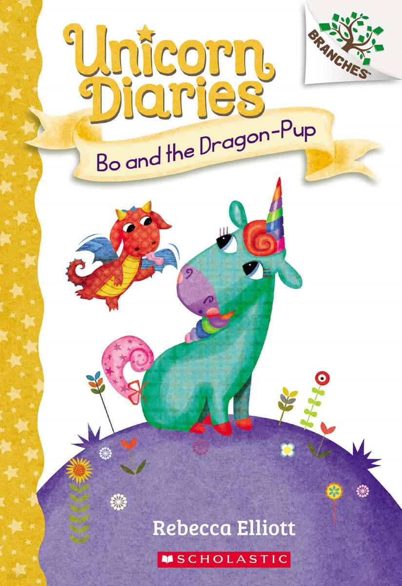 Unicorn Diaries #02 : Bo and the Dragon-Pup
