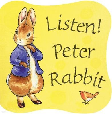 Listen! Peter Rabbit