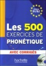 Les 500 exercices de Phonetique Niveau B1/B2 (+CD MP3)