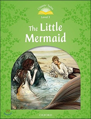 Classic Tales Level 3-6 : The Little Mermaid (MP3 pack)
