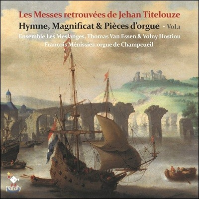 Thomas Van Essen 장 티틀루즈: 재발견된 미사곡 1집 (Les Messes retrouvees de Jehan Titelouze)