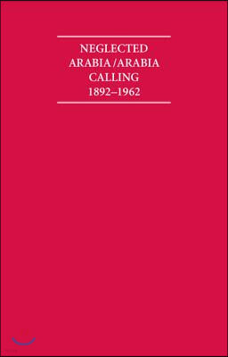 Neglected Arabia/Arabia Calling 1892-1962 8 Volume Set
