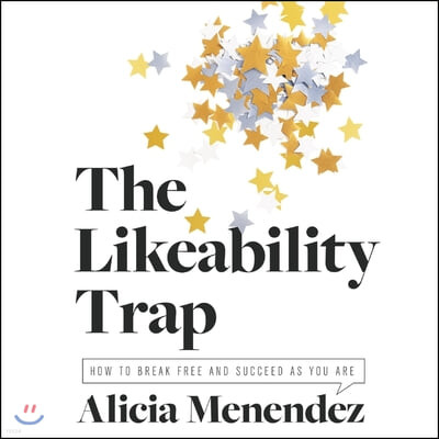 The Likability Trap