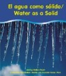 El Agua Como Solido/Water As A Solid