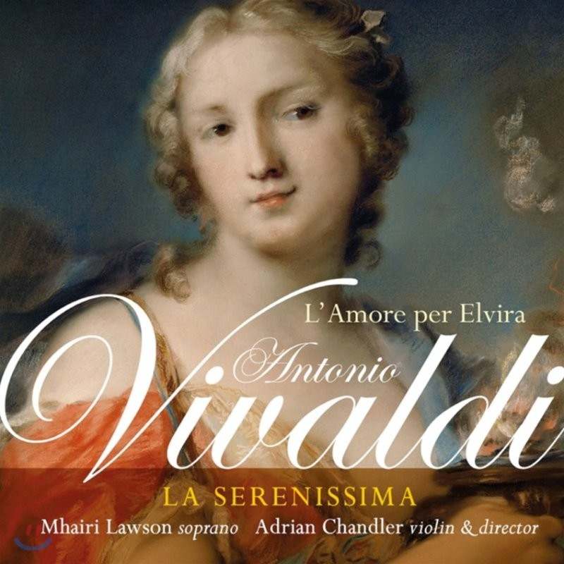 Adrian Chandler / La Serenissima 비발디: 엘비라를 향한 사랑 (Vivaldi: L'Amore per Elvira)