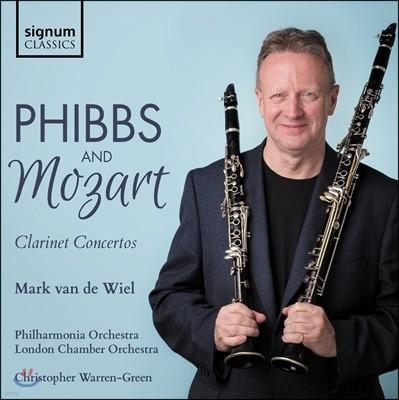 Mark van de Wiel 조셉 핍스 / 모차르트: 클라리넷 협주곡 (Joseph Phibbs / Mozart: Clarinet Concertos)