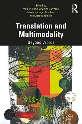 Translation and Multimodality: Beyond Words