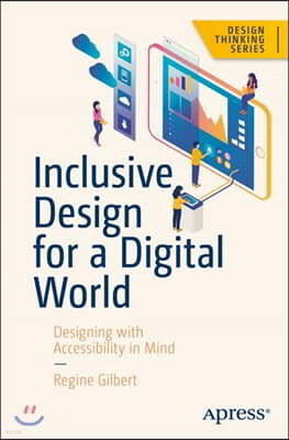 Inclusive Design for a Digital World: Designing with Accessibility in Mind