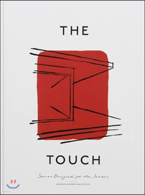 The Touch : Spaces Designed for the Senses