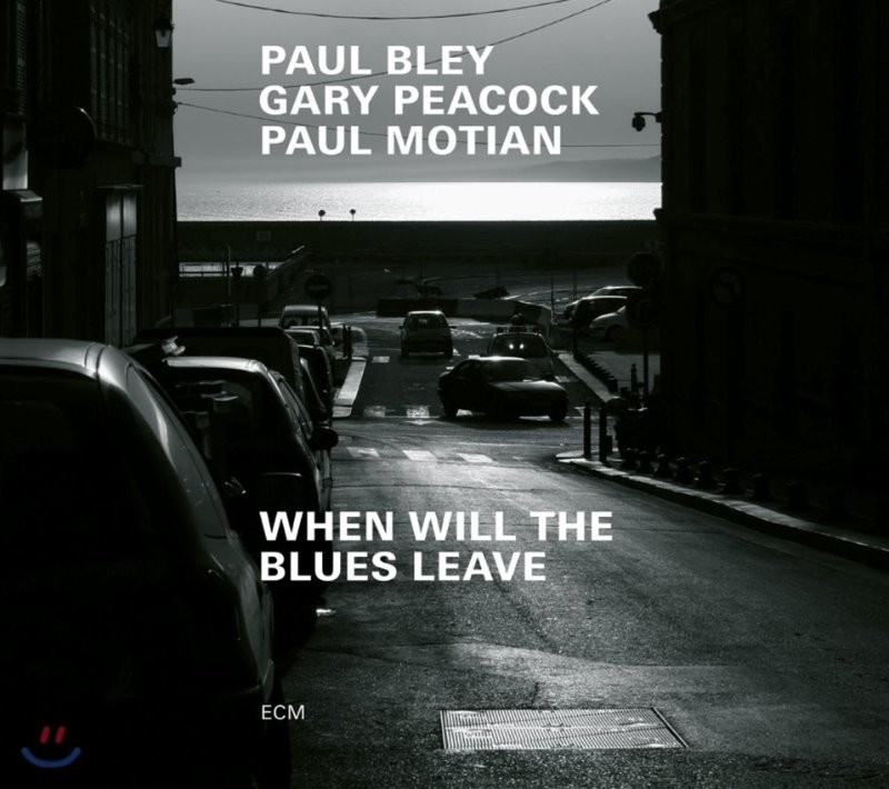 Paul Bley, Gary Peacock & Paul Motian (폴 블레이, 개리 피콕, 폴 모션) - When Will The Blues Leave