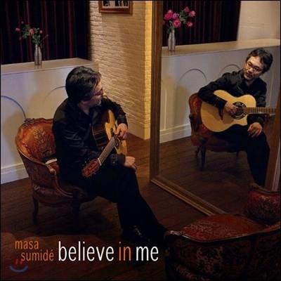 Masa Sumide (마사 수미데) - Believe In Me