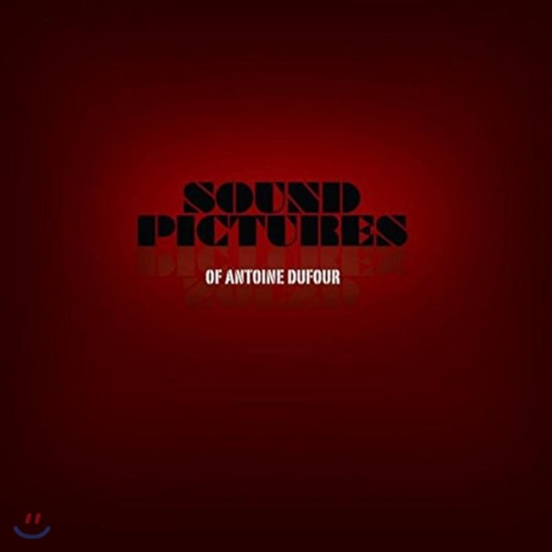 Antoine Dufour (안토인 듀퍼) - Sound Pictures
