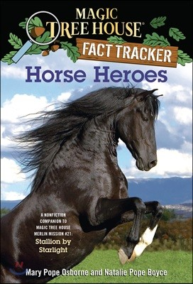 (Magic Tree House Fact Tracker #27) Horse Heroes